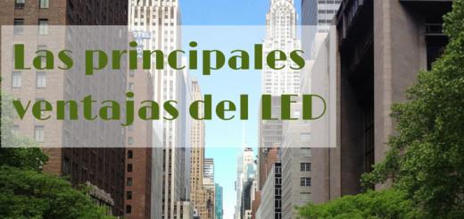 Las principales ventajas del LED