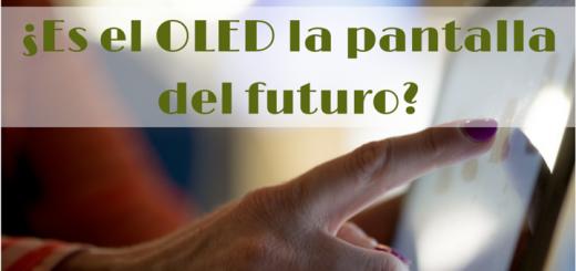 ¿Es el OLED la pantalla del futuro-