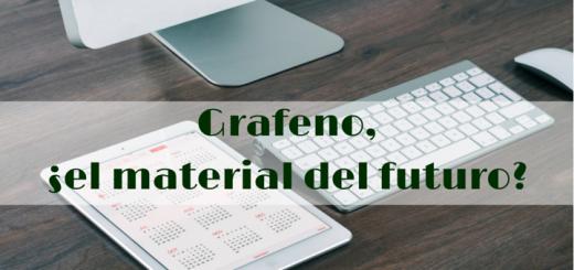Grafeno, ¿el material del futuro-
