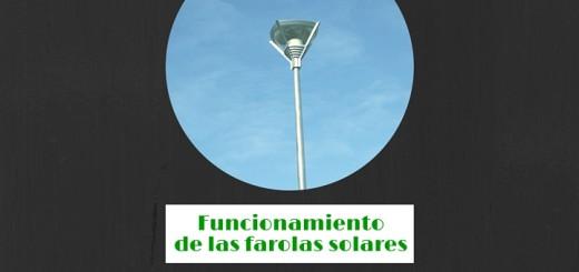 Funcionamiento de las farolas solares